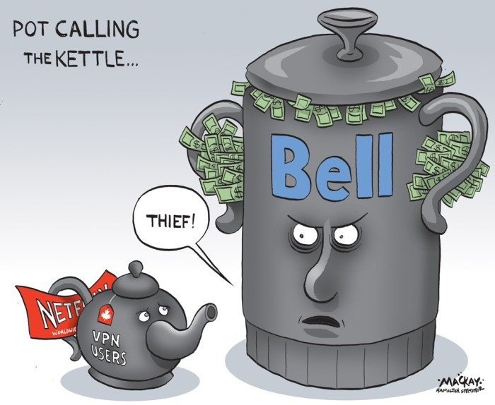 "Editorial cartoon by Graeme MacKay, The Hamilton Spectator - Friday June 5, 2015 Canadians are ÔstealingÕ U.S. Netflix content: Bell Bell Media's new president has a message for Canadians who hide behind virtual private networks to access video streaming services intended for U.S. subscribers, calling the practice ""stealing just like stealing anything else."" ""It takes behavioral change and it is the people Ñ friend to friend, parent to child, coworker to coworker Ñ that set the cultural framework for acceptable and unacceptable behaviour,"" Mary Ann Turcke said Wednesday in her first major speech since assuming the post in April. ""It has to become socially unacceptable to admit that you are VPNing into U.S. Netflix Ñ like throwing garbage out your car window Ð you just don't do it."" Turcke, formerly Bell's group president of media sales for local TV and radio, cited her 15-year-old daughter's discovery of the additional movie and TV content of U.S. Netflix versus the Canadian version while on a ski vacation stateside. The teenager was able to log onto the U.S. Web streaming service when back home using a U.S.-based VPN to mask her address. While residing in something of a legal grey zone according to experts, VPNing runs contrary to the California-based giant's terms of use and Netflix has threatened a crackdown. ""She was told she was stealing."" Turcke said. ""Suffice to say there is no more VPNing."" With an estimated one third of Netflix Canada customers accessing content meant for U.S. subscribers, she said ""we need to personalize the fact that content is produced by real people, and that stealing it affects their livelihoods."" Broadcasters including Bell Media's CTV English-language network need the support of government and the federal regulator, she said, noting that the latter plans a summit in the fall to contemplate ""illegal discoverability."" In the end, she said, ""I believe it is on us."" Not only does society not scold anyone for stealing content,"