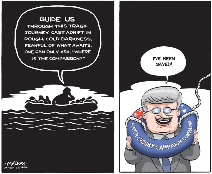 "By Graeme MacKay, Editorial Cartoonist, The Hamilton Spectator - Saturday, September 12, 2015 Stephen Harper is going Down Under to come up on top. With polls suggesting the Conservatives are struggling in third place, the party has reached out to Lynton Crosby, a top Australian political campaign strategist who has been credited with securing victories for British Prime Minister David Cameron and other right-leaning leaders. Crosby, known as the ""Wizard of Oz"" for his string of political successes, is working with the Tories as their campaign tries to regain momentum after a series of negative headlines. But the exact role he will play is unclear. Conservative campaign spokesman Kory Teneycke would only say that ""Crosby is somebody that pretty much everyone in our organization has known for a long time, we've had a lot of cross-pollination over the years with our friends in Australia and also the U.K."" Teneycke wouldn't get into details, but denied Crosby was running the campaign, adding, however, ""he's been around for a very long time and continues to be around."" Crosby is widely acknowledged for playing a key role in the surprising majority victory of Cameron's Conservative Party in Britain this year. He was also the national campaign director for the successful campaigns of former Australia prime minister John Howard in 1998 and 2001 and was behind the winning London mayoral campaigns of Boris Johnson in 2008 and 2012. He has been described as the Australian Karl Rove, after the key adviser to former U.S president George W. Bush. According to a Guardian profile of him, Crosby employs the strategy of wedge politics Ñ finding an issue that can be exploited to split off an opponent's traditional supporters. (Source: CBC News) http://www.cbc.ca/news/politics/canadian-election-2015-lynton-crosby-conservatives-1.3223315 Canada, election, #elxn2015, Lynton Crosby, migrants, refugees, Stephen Harper, crisis, polls, compassion"