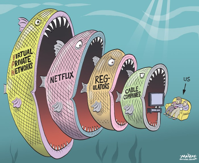 """Editorial Cartoon by Graeme MacKay, The Hamilton Spectator Ð Thursday February 11, 2016 Netflix border crackdown cuts off some customers, but unblocking services fight back Yes, the Netflix crackdown on cross-border watching is real. Customers worldwide have grown accustomed to sneaking over virtual walls to stream shows and movies restricted to other countries. Now, Netflix is stopping some virtual travellers at the border, finally enforcing its age-old policy that says viewers aren't allowed to access Netflix in other regions. Meanwhile, unblocking companies that help virtual travellers defy the rules are fighting back. And some are already declaring victory in the battle to keep Netflix's borders wide open. Numerous customers with the unblocking company Unblock-Us started reporting technical problems soon after Netflix announced its crackdown on Jan. 14. For a fee, unblocking services do the technical legwork to help customers hide their location so they can hop borders. For example, the service would help a Netflix Canada customer watch Sons of Anarchy on Netflix U.S. The Canadian version doesn't carry the show. """"Help,"""" wrote one border hopping customer on the Unblock-Us tech support site on Jan. 27, explaining that he lives in Toronto and can no longer stream content on Netflix UK. Another customer posted, """"I live in Norway and am currently using your service to watch American Netflix, but now it doesn't work anymore."""" """"Netflix blocked in Australia,"""" reported someone else. Barbados-based Unblock-Us did not respond to CBC News's request for comment. But a post on its site updated on Feb. 3 declared, """"We have a solution."""" It said blocked customers need to contact the support team, which would """"have some simple steps for you to follow"""" to resume service. (Source: CBC News) http://www.cbc.ca/news/business/netflix-crackdown-1.3440348 Netflix, cable, television, entertainment, CRTC, consumers, fish, VPN, Internet"""