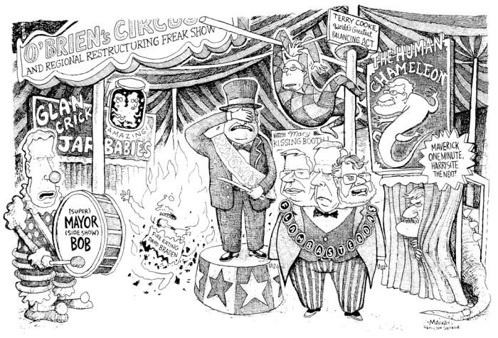 Editorial Cartoon by Graeme MacKay, The Hamilton Spectator Ð Saturday October 23, 1999 O'Brien's Circus and Regional Restructuring Freak Show Ted McMeekin, Flamborough, Flamboro, Mayor, Hamilton, amalgamation, Bob Morrow, Dave O'Brien, Bob wade, John Addison, Toni Skarica, Terry Cooke, circus
