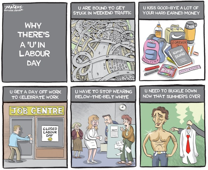 Editorial Cartoon by Graeme MacKay, The Hamilton Spectator Ð Saturday September 3, 2016 Why There's a 'U' in Labour Day Canada, Labour Day, Summer, traffic, back to school, job, closures,dress, white, Justin Trudeau, shirtless