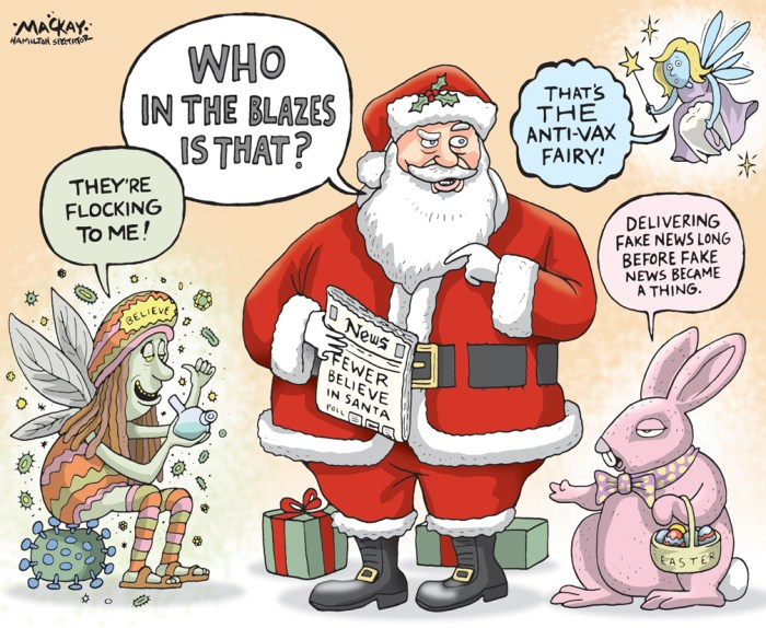 "Editorial Cartoon by Graeme MacKay, The Hamilton Spectator - Thursday December 22, 2016 Conscientious objection to vaccines has doubled in 20 years The number of parents opting out of measles vaccines for their kids because of conscientious or religious beliefs has doubled in 20 years, leaving Ontario's public health system struggling to stop a trend of ""increasing concern."" ""It's a massive challenge because the numbers are going up,"" said Paul Bramadat, an editor and writer of a book coming out in 2017 on vaccine hesitancy in Canada. ""There has always been this kind of faith that if I just give you the right study or if I just give you the right pamphlet, you'llÊsee the jury is in and the case is closed and vaccines are actually safe and effective and the best way for us to prevent really terrible pandemics É It turns out all those anxieties can be addressed by science, but even when they are addressed that is not sufficient.ÓÊ Facts and evidence are battling a formidable foe, a ""hip and cool"" campaign that uses social media to spread its message, taps into a desire to live more naturally and takes advantage of a growing distrust of science and public institutions. ""The anti-vaccine movement is very sophisticated,"" said Ellen Amster, chair in the history of medicine at McMaster University who studies vaccine hesitancy. ""It's definitely a movement. There are people who are co-ordinated, who raise money, who buy billboards and publish children'sÊbooks. They are very smart. They have celebrities. They have all these strategies to make it approachable, understandable and to make you feel you're being empowered with this information."" Public health has had to turn its messaging on its head to combat hesitancy.Ê ""Immunization is now a topic we all discuss,"" said Dr. Julie Emili, a Hamilton associate medical officer of health. ""I'd say 10 years ago we didn't do many interviews about immunizations. It was assumed people just get their shots. There wasn't this whole"
