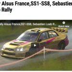 アルザス、オススメはSS4,SS8、Rally Alsus France,SS1-SS8, Sebastien Loeb Rally