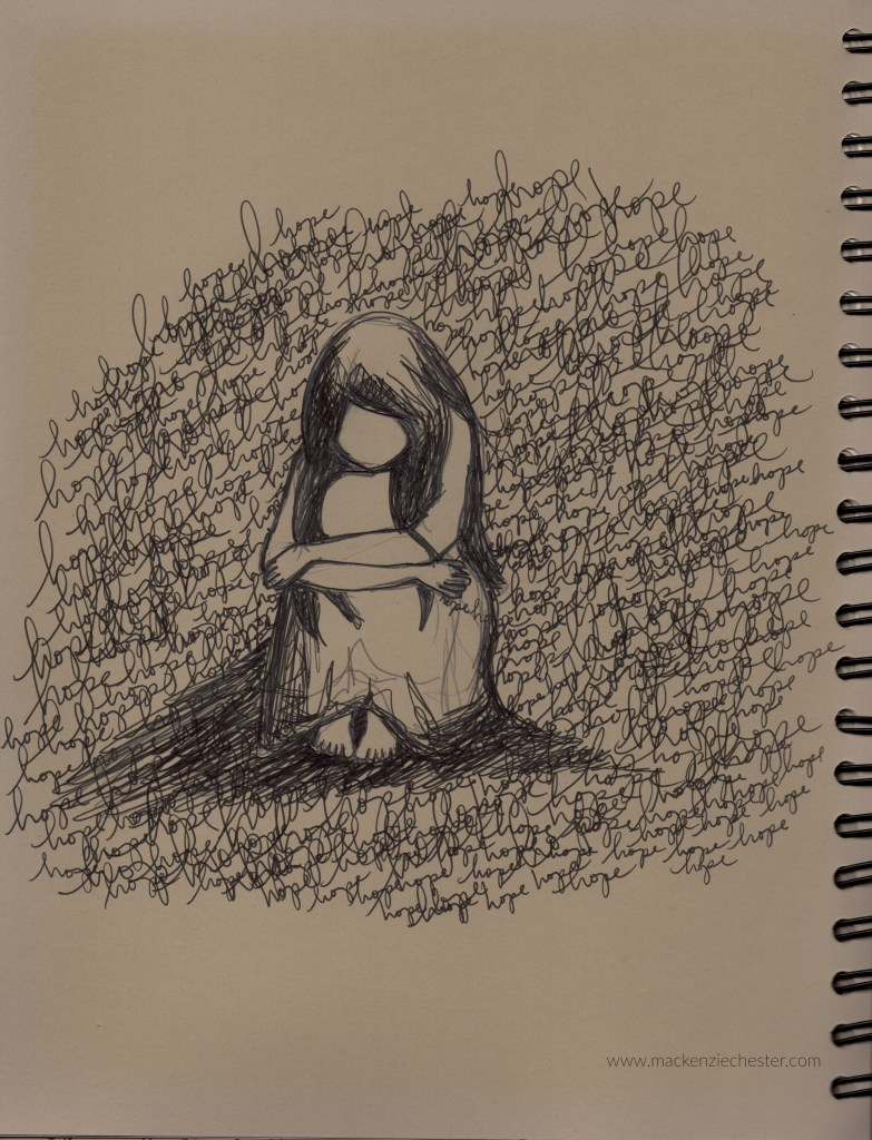 mackenzie chester, drawing, woman seated, arms around knees, despair, hope, faith, sketch, black and white, the sacred everyday, hope in darkness, loneliness, sorrow, mourning, fear, overcoming fear, trusting God