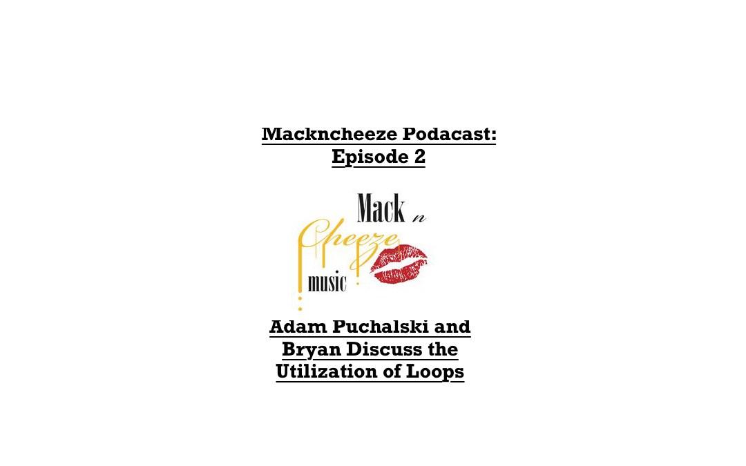 Mackncheeze Podcast: Episode 2
