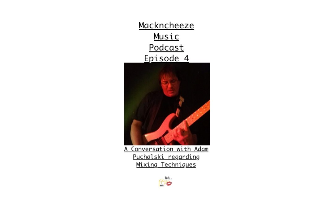 Mackncheeze Podcast Episode 4