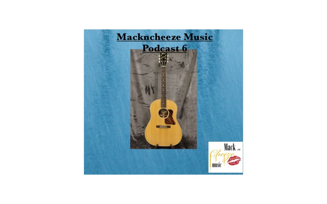 Mackncheeze Music Podcast 6
