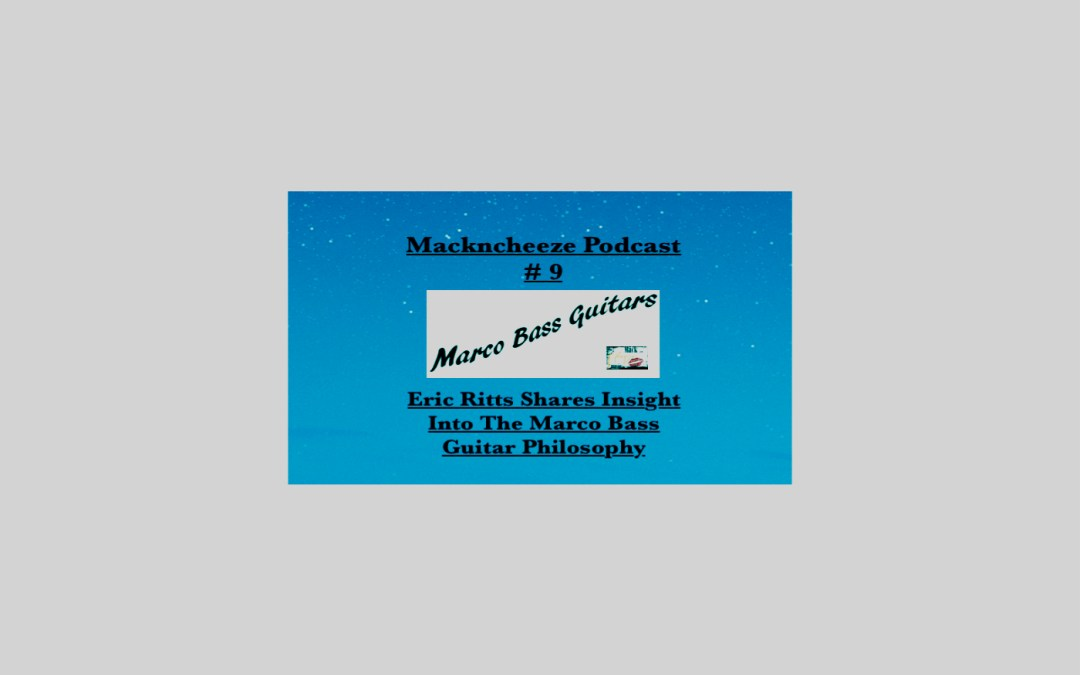 Mackncheeze Podcast # 9