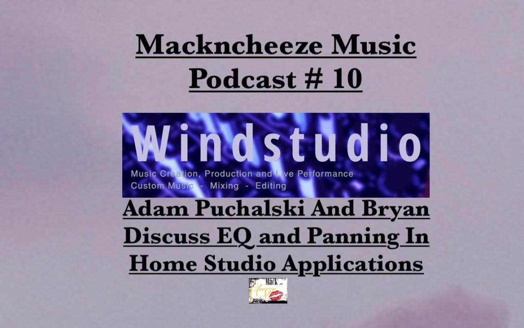 Mackncheeze Music Podcast # 10: