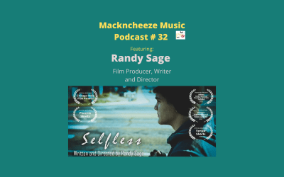 Mackncheeze Music Podcast #32 Featuring Randy Sage