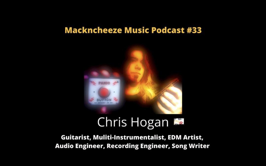 Mackncheeze Music Podcast #33 with Chris Hogan