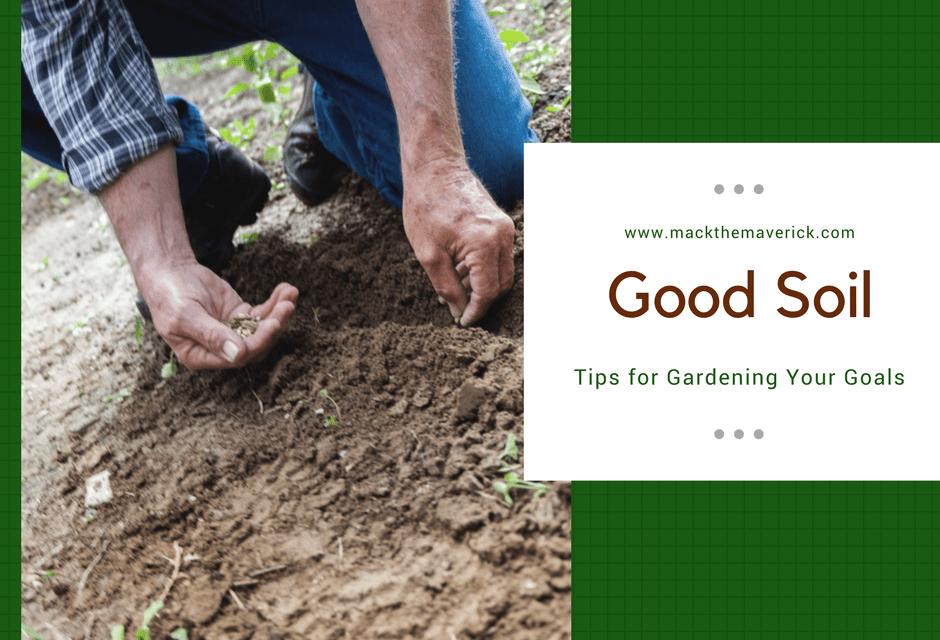 Good Soil - Tips for Planting Seeds in Soil