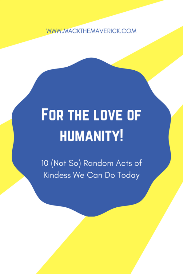 10 Acts of Kindness -Mack the Maverick