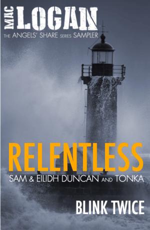 RELENTLESS – Angel's Share Series taster (Kindle/eBook version)