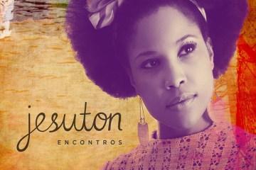 Álbum Encontros, de Jesuton