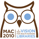 New Vision for Health Sciences Librarians: MAC Conference 2010