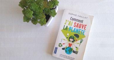 comment j'ai sauvé la planète de Sophie Caillat ma conscience écolo