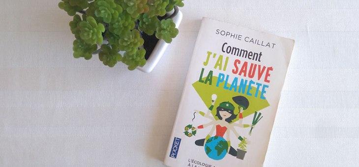 [LIVRE] Comment j'ai sauvé la planète