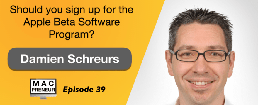 MP039: Should you sign up for the Apple Beta Software Program?