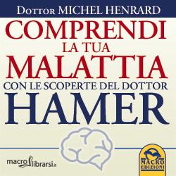 Macrolibrarsi.it presenta il LIBRO: Comprendi la tua Malattia con le Scoperte del Dottor Hamer