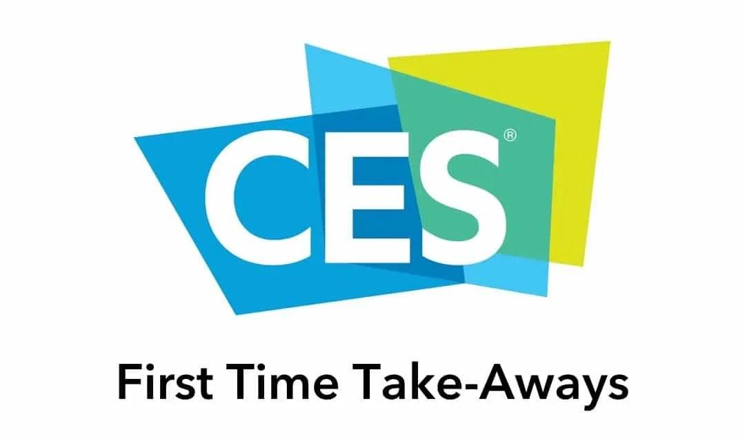 First Time CES Take-Aways