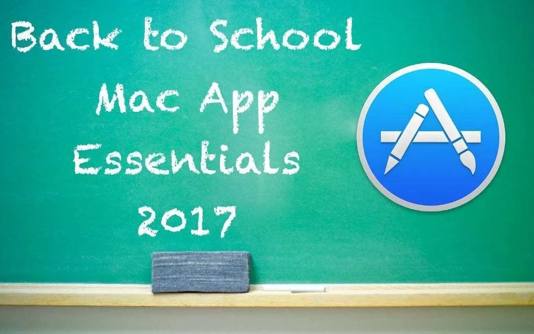 Back to School 2017 Must Have Mac Apps | Mac Sources