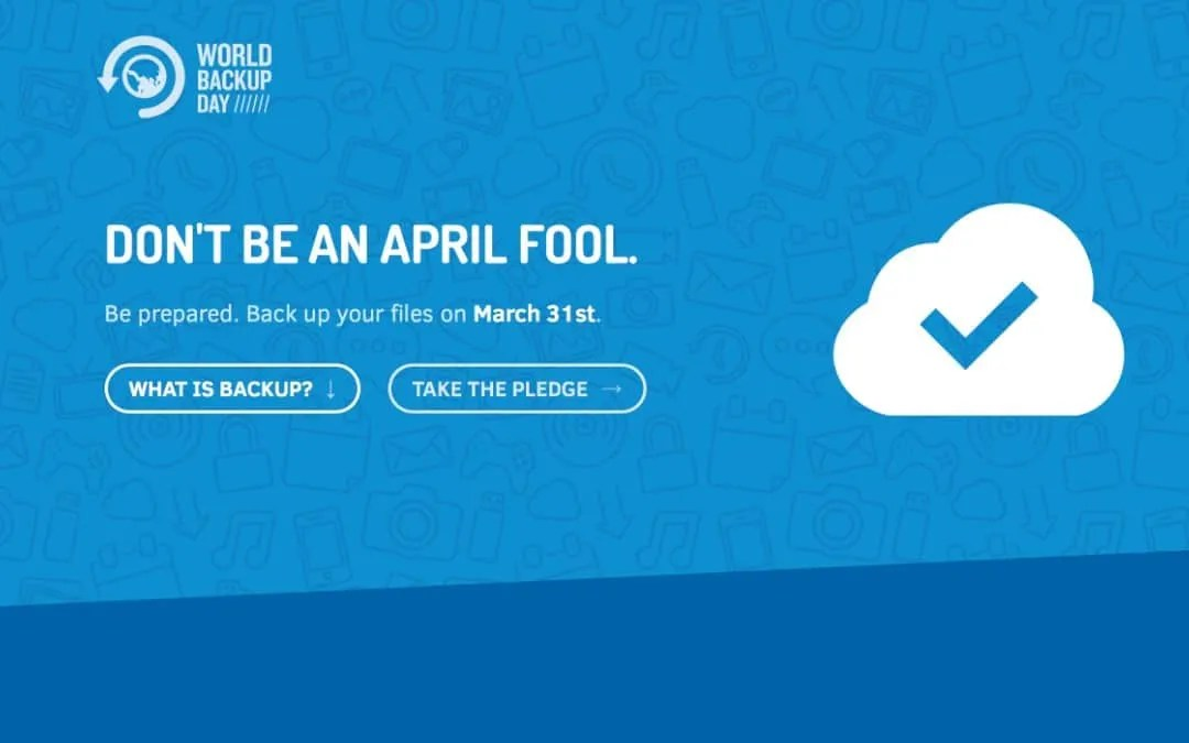 Don't Be a Fool! Backup Your Systems Today