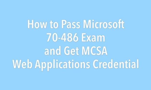How to Pass Microsoft 70-486 Exam and Get MCSA Web Applications Credential