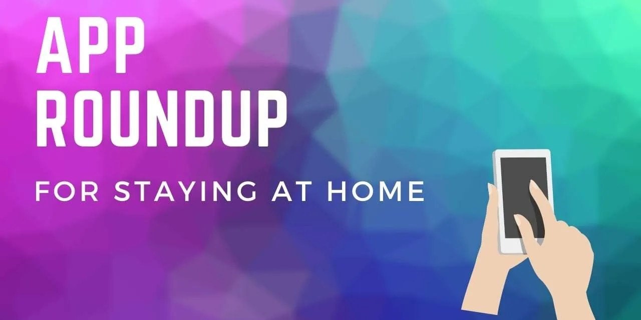 App roundup for Staying at Home