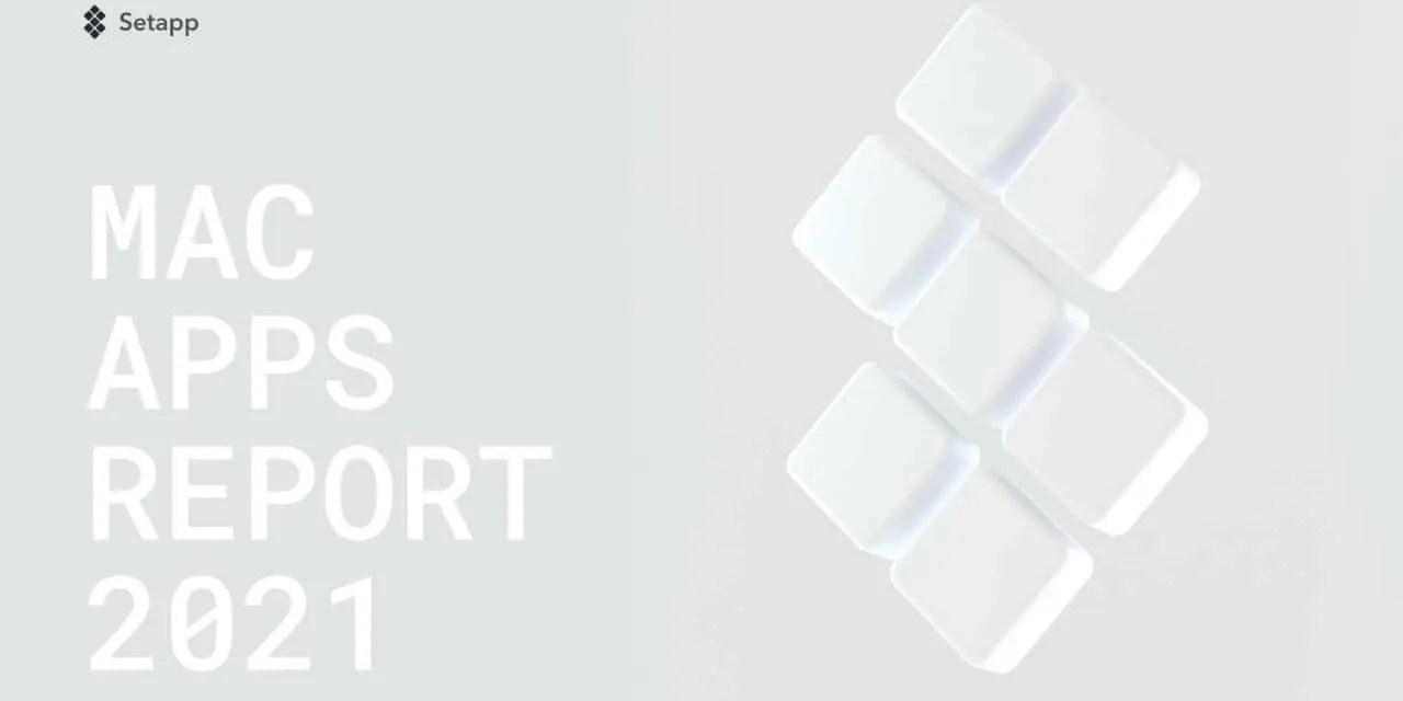 Mac Apps Report 2021 by Setapp NEWS