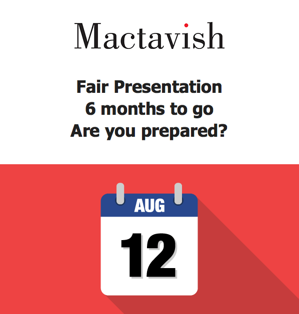 Fair Presentation – Six months to go – Are you prepared?
