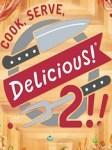 Cook, Serve, Delicious! 2!! 2.60m1.1