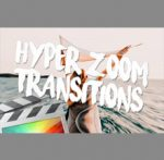 Hyper Zoom Transitions – Final Cut Pro X
