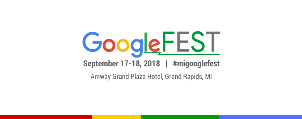 GoogleFEST 2018 is September 17 and 18