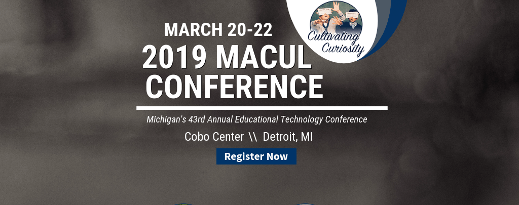 2019 MACUL Conference Registration opens
