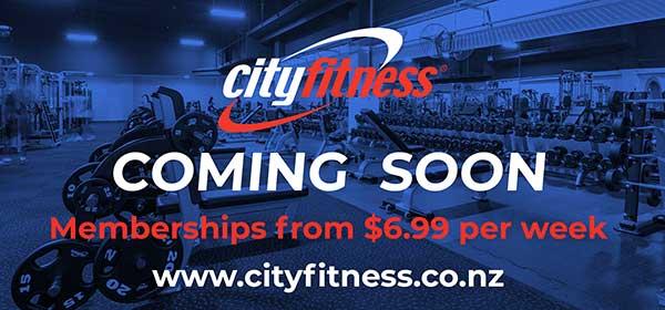 Dublin Board Creative. Cityfitness. Coming Soon, memberships from $6.99 per week. www.cityfitness.co.nz