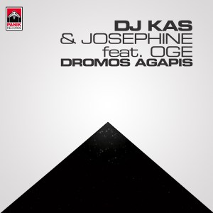 DJ KAS & JOSEPHINE feat. OGE - DROMOS-AGAPIS-EN-FINAL