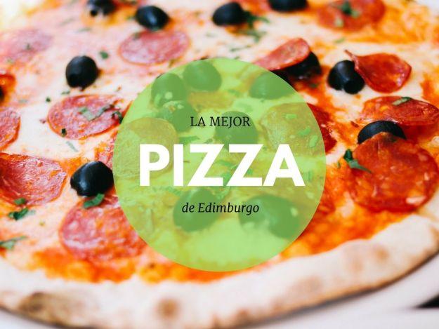 las mejores pizzas de edimburgo