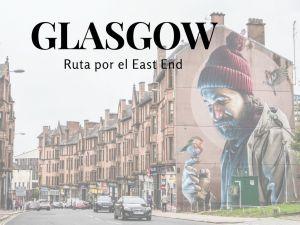 Guía de Glasgow - Ruta por el East End