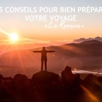 I LA RÉUNION I Mes conseils pour bien préparer votre voyage