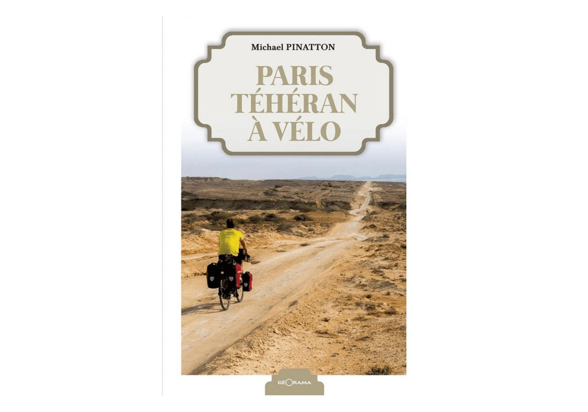 livres-de-voyage-michael-pinatton-paris-teheran-a-velo-blog-madame-voyage