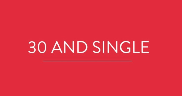 I'm 30 & Still Single… What's Your Point?