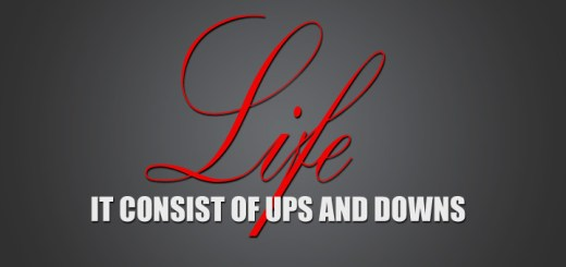 Life consist of Ups and Downs