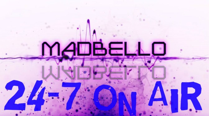 madbello 24/7 On Air