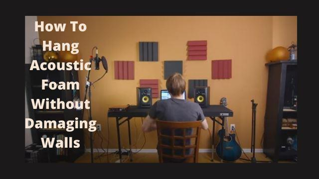 How To Hang Acoustic Foam Without Damaging Walls