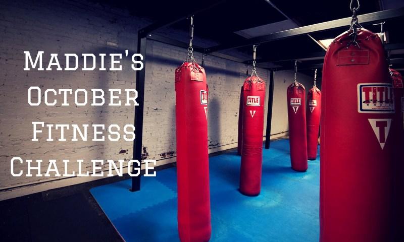 Maddie's October Fitness Challenge
