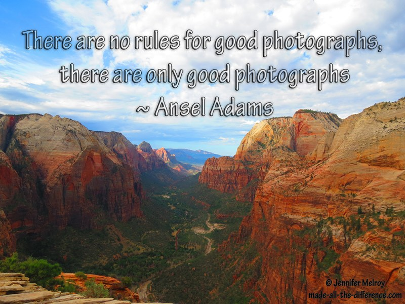 There are no rules for good photographs ~ Adams