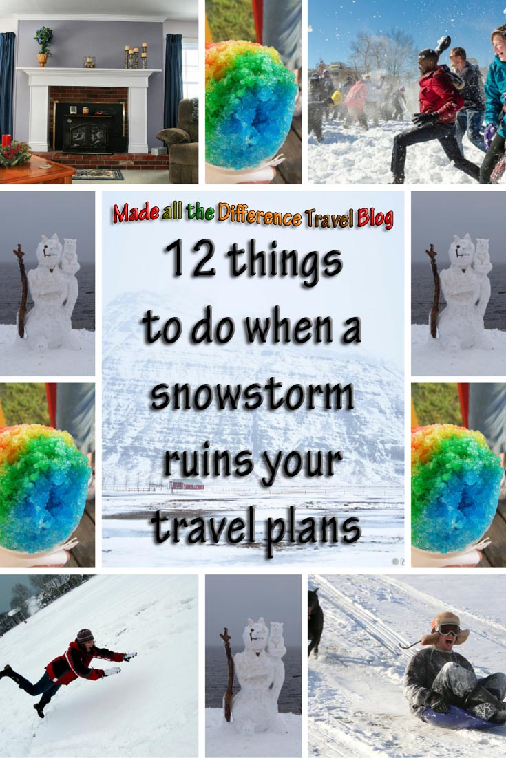 12 things to do when a snowstorm ruins your travel plans