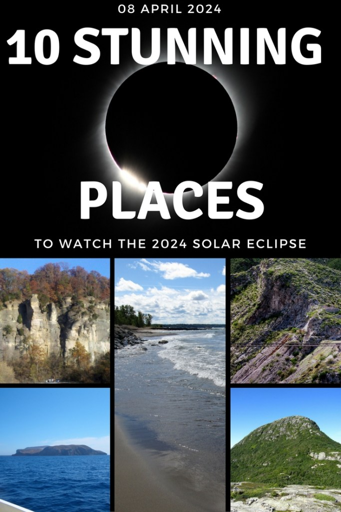 It's not too early to start planning where you are going to watch the next eclipse. Here are my top 10 Places to Watch the 2024 North American Solar Eclipse