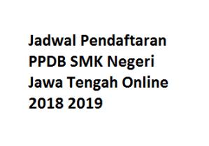 Jadwal Pendaftaran PPDB SMK Negeri Jawa Tengah Online 2018 2019